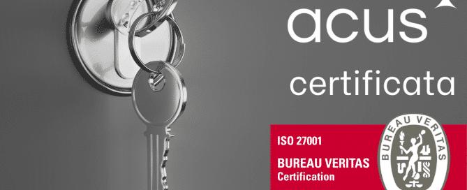 Acus certificata ISO27001